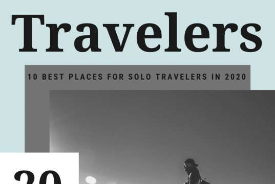 10 Best Places for Solo Travelers in 2020