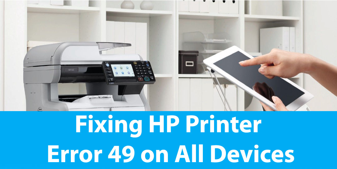 Fixing HP Printer Error 49 on All Devices