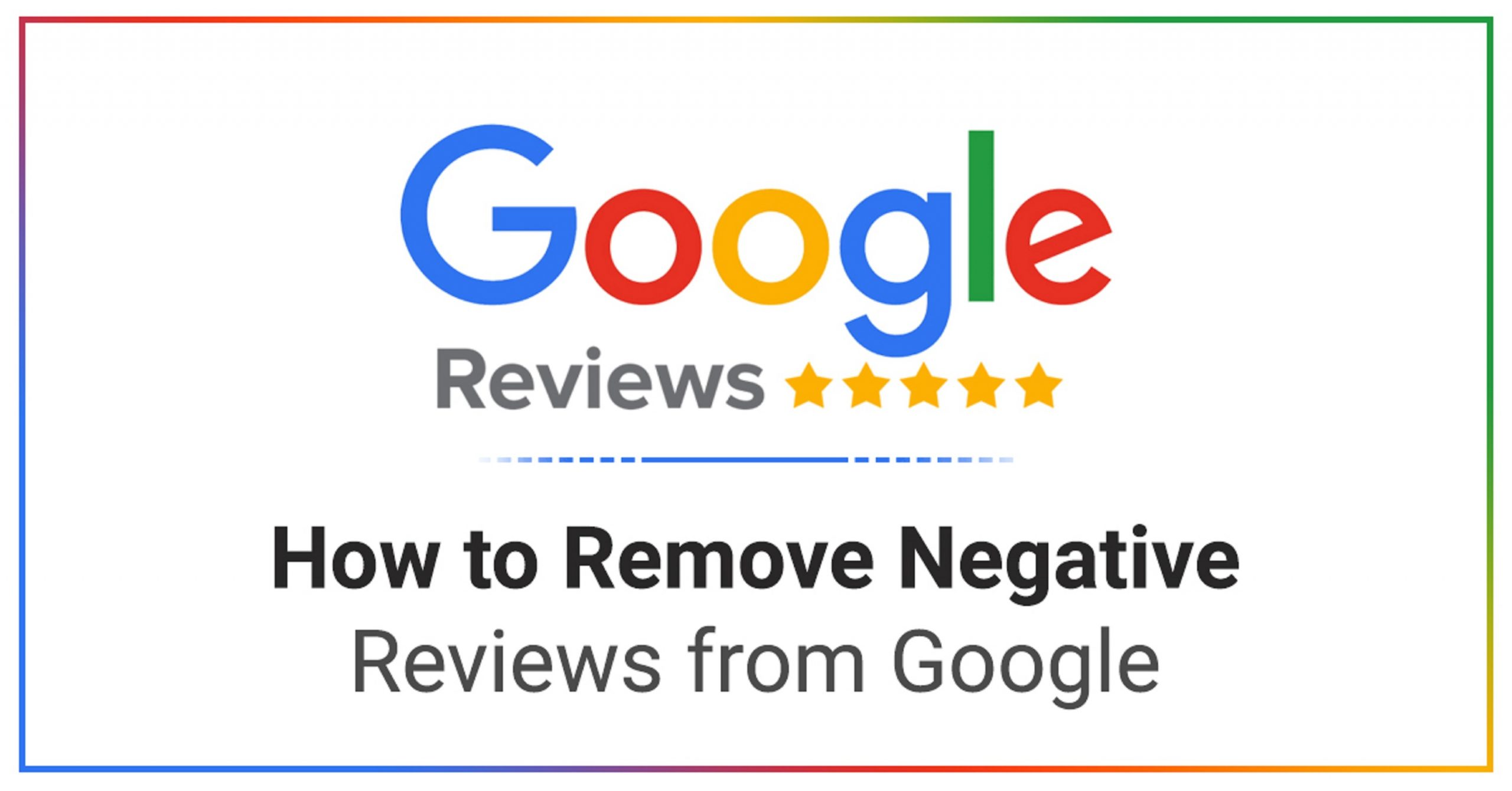 How To Remove My Google Review Of Your Business On Google?