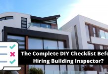 The Complete DIY Checklist Before Hiring Building Inspector?