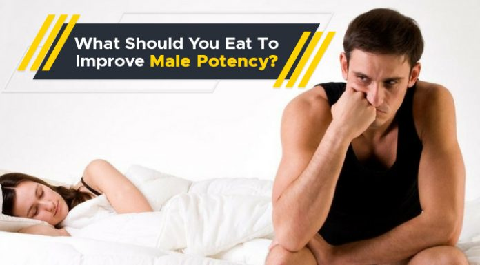 What Should You Eat To Improve Male Potency