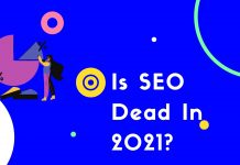 Why SEO is not dead in 2021
