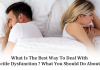 What Is The Best Way To Deal With Erectile Dysfunction What You Should Do About ED